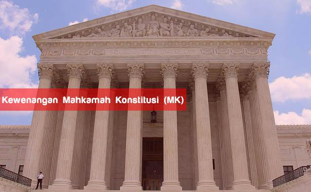 Kewenangan Mahkamah Konstitusi (MK)