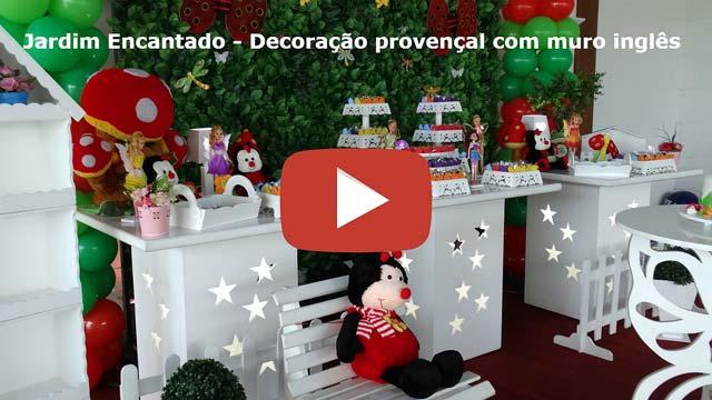 Vídeo decoração festa Jardim Encantado