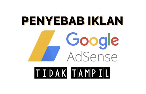 Penyebab Iklan Google Adsense Tidak Tayangl di Blog Anda