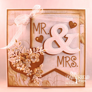 Our Daily Bread Designs Paper Collection: Wedding Wishes, Custom Dies: Large Banners, Ampersand, Pierced Heart, Alphabet, Layering Hearts, Bitty Blossoms, Fancy Foliage