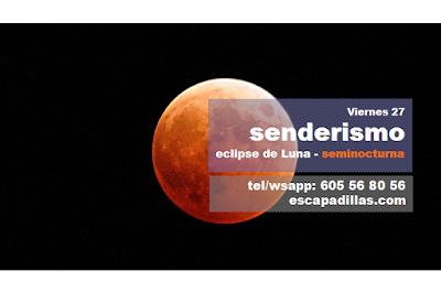Eclipse de Luna con el grupo de senderismo - escapadillas.com