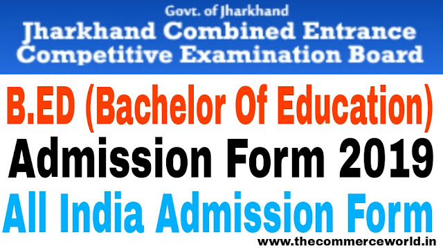 Jharkhand B.ed Admission Form 2019