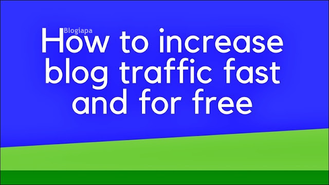 how-to-increase-blog-traffic-fast-blogiapa