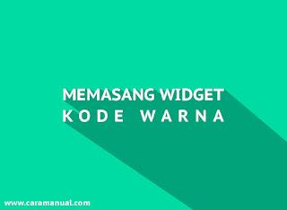 Cara Memasang Widget Kode Warna di Blog