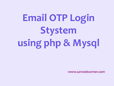 OTP LOGIN SYSTEM THROUGH EMAIL ADDRESS USING PHP AND MYSQL