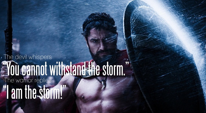 The Devil Whispers You Cannot Withstand The Storm The Warrior