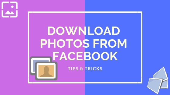 How Do You Download Pictures From Facebook<br/>