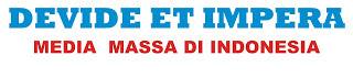 Politik Devide Et Impera Media Massa Indonesia