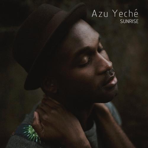 Azu Yeché Unveils New Single 'Sunrise'