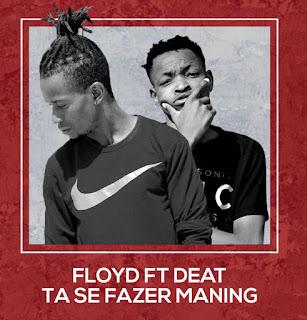Floyd Feat. Deat Pro -Ta Se Fazer Maning