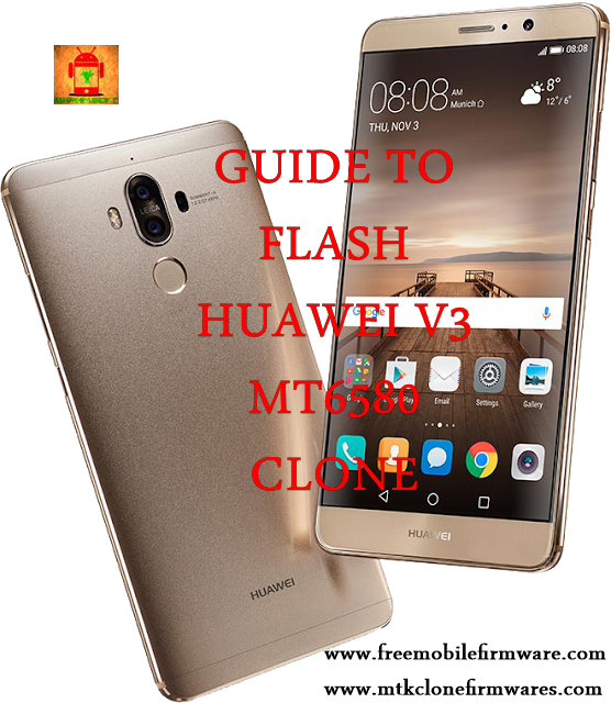 Flash Huawei V3 Clone MT6580__V3__V3__V3__5.1__ALPS.L1.MP6.V2.19_HCT6580.WEG.A.L_P55
