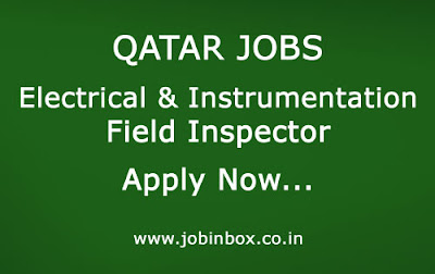 Field Inspector, Electrical Engineer, Instrumentation Engineer, Electrical Jobs, Instrumentation Jobs, Qatar Jobs, Asia Placements