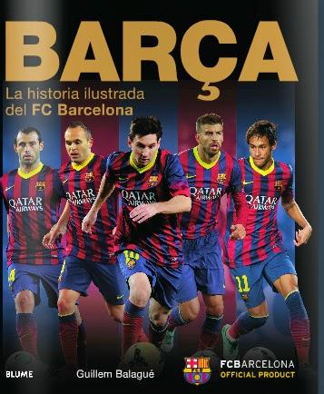 Barça. La historia ilustrada del FC Barcelona  Guillem Balagué