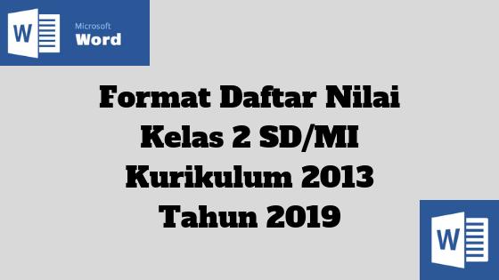Format Daftar Nilai Kelas 2 SD/MI Kurikulum 2013 Tahun 2019 - Homesdku