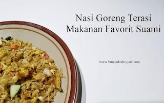 Nasi Goreng Terasi, Makanan Favorit Suami