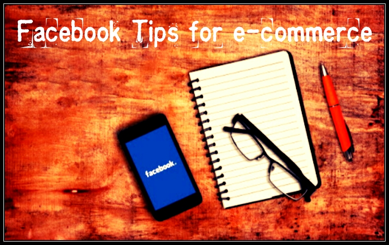 Facebook Tips for eCommerce Business Products Sales marketing Promotion