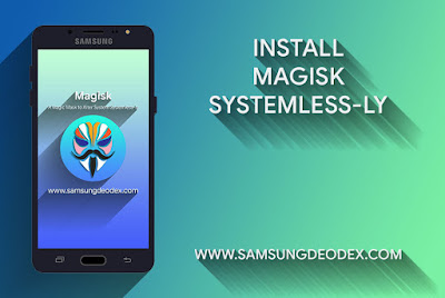 Magisk Systemless Samsung Galaxy