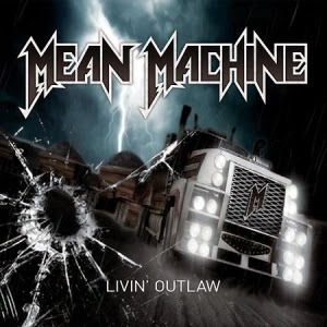 Mean Machine - Livin' Outlaw