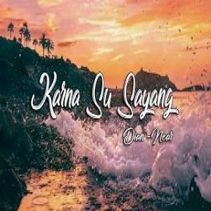 Download Lagu Terbaru Near - Karna Su Sayang (Feat. Dian Sorowea)
