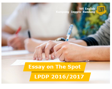 Tips Lolos On The Spot Writing Beasiswa Lpdp 2016 2017 Essay On