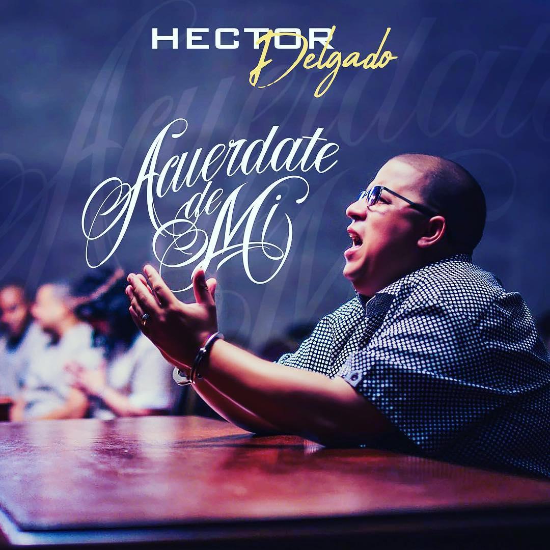 Hector Delgado Acuerdate De Mi Kendoll Music