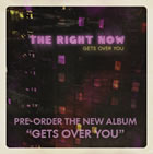 The Right Now: Gets Over You