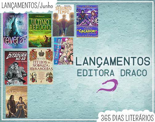 Lançamentos de Junho, Editora Draco, Literatura Nacional, #DracoSpirit