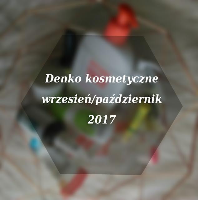 Denko kosmetyczne wrzesień/październik 2017