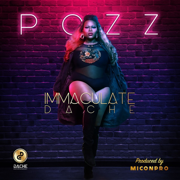 Music: Immaculate Dache - Pozz || DOWNLOAD