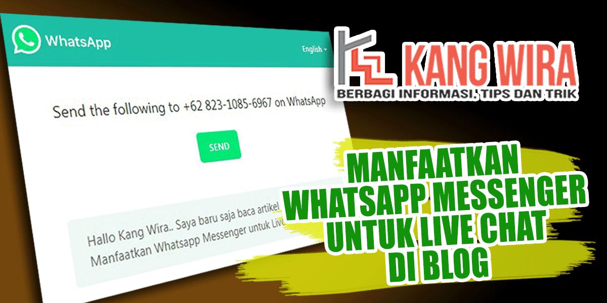 Manfaatkan Whatsapp Messenger untuk Live Chat di Blog