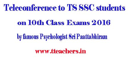 Teleconference to TS SSC students on 10th Class Exams 2016