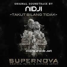 Nidji Takut Bilang Tidak Soundtrack Supernova Lirik Lagu