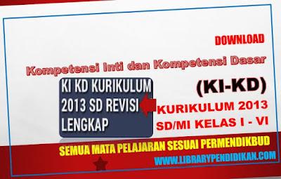 Download Kompetensi Inti dan Kompetensi Dasar (KI-KD) K-13 SD/MI Kelas I - VI Semua Mata Pelajaran Sesuai Permendikbud, http://www.librarypendidikan.com/