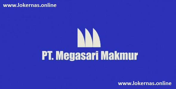 Info Lowongan Kerja PT Megasari Makmur Cicadas (Lulusan SMA/SMK/Setara)