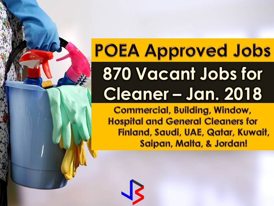 Around 900 cleaning jobs are for grabs for Filipinos this January 2018 in different countries all over the world. If you are looking for jobs abroad, do not miss this opportunity. Aside from 870 job orders for cleaners, there are recruitment agencies who are hiring for cleaners without numbers, which means, as many hires as they can for open job orders.   The following are countries hiring for male and female cleaners; Finland, Saipan, Saudi Arabia, Kuwait, Bahrain, Malta, Jordan, United Arab Emirates & Qatar!  The following information is taken from the website of Philippine Overseas Employment Administration (POEA). Information on recruitment agencies is being added for interested parties.  Please reminded that we are not recruitment agencies, all information in this article is taken from POEA website and being sort out for much easier use. The contact information of recruitment agencies is also listed. Interested applicant may directly contact the agencies' representative for more information and for the application. Any transaction entered with the following recruitment agencies is at applicants risk and account.