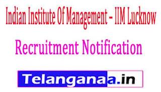 Indian Institute Of Management IIM Lucknow Recruitment Notification 2017
