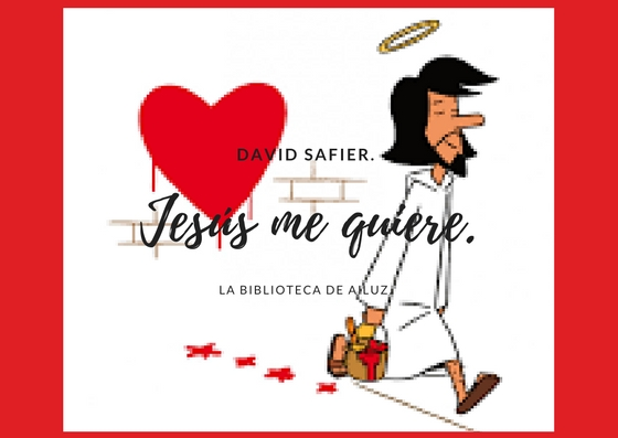Jesús me quiere.-David Safier.