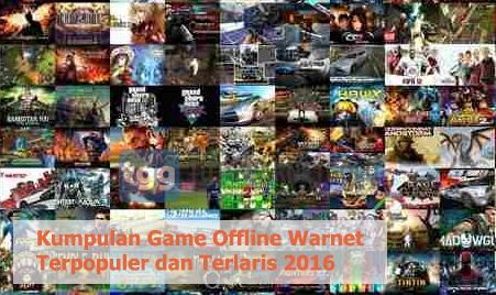 Kumpulan Game Offline Warnet Terpopuler dan Terlaris 2016