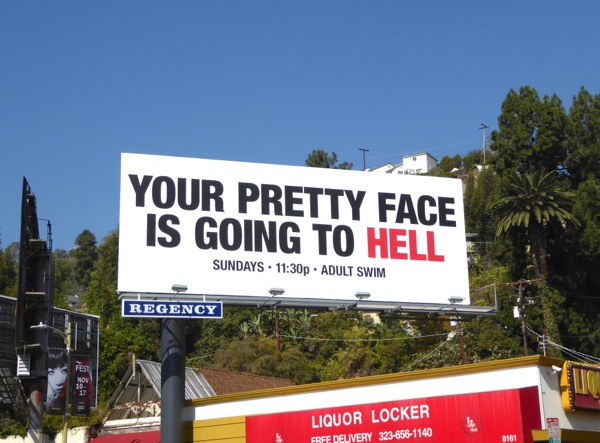 Your Pretty Face Going to Hell S3 billboard