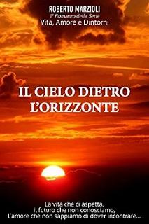 Il cielo dietro l'orizzonte di Roberto Marzioli