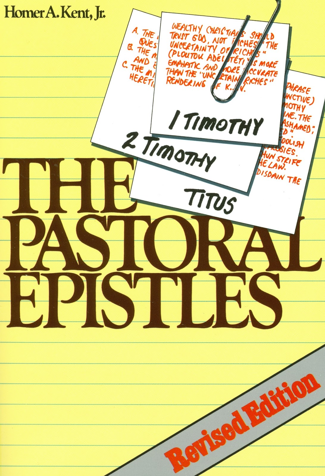 The Pastoral Epistles (1 and 2 Timothy, and Titus)