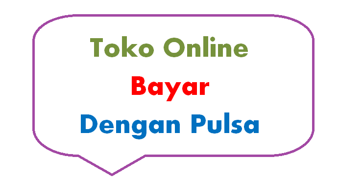 2 Toko Online Bayar Dengan Pulsa|Informasi Internet