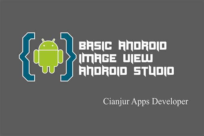Cara Membuat Widget ImageView pada Android Studio