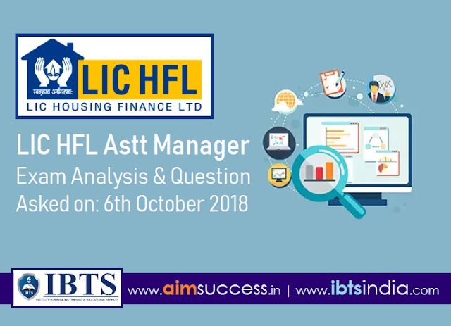 LIC HFL Assistant Manager Exam Analysis & Question Asked 6th October 2018