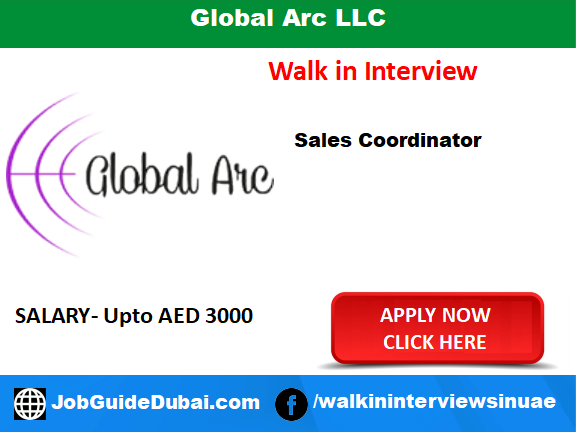 Global Arc llc Dubai career for Sales coordinator jobs in Dubai UAE