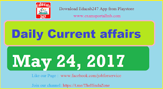 Daily Current affairs -  May 24th, 2017 for all competitive exams