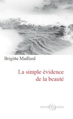 La simple évidence de la beauté  Brigitte Maillard