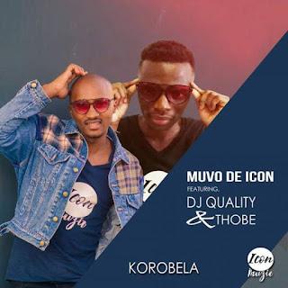 Muvo De Icon Feat. DJ Quality & Thobe – Korobela