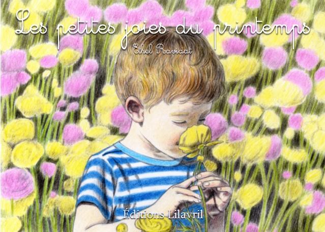 """""""Les petites joies du printemps """" - Editions Lilavril - Auteure Ethel Ravidat"""