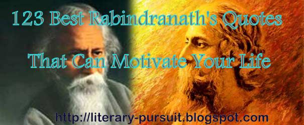 123 Superb Bengali Quotes Of Rabindranath Tagore That Can Motivate
